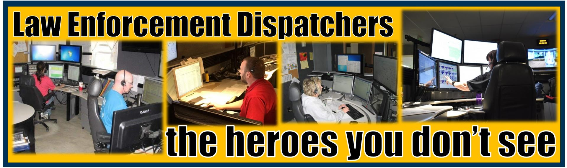 Law Enforcement Dispatchers - the heroes you don't see